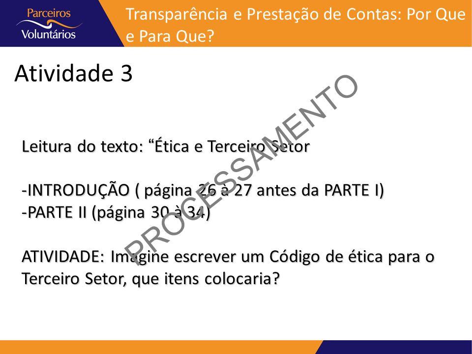 Atividade 3 Leitura do texto: Ética e Terceiro Setor -INTRODUÇÃO ( página 26 à 27 antes da PARTE I) -PARTE II (página 30 à 34) ATIVIDADE: Imagine escr