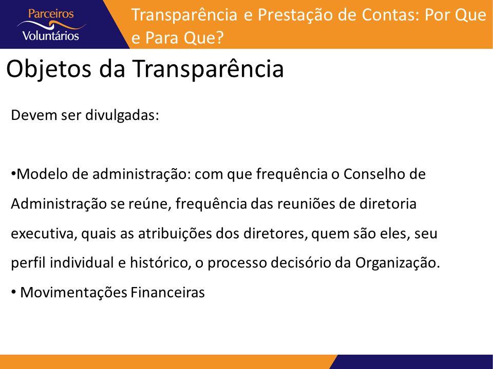 Objetos da Transparência Devem ser divulgadas: Modelo de administração: com que frequência o Conselho de Administração se reúne, frequência das reuniõ