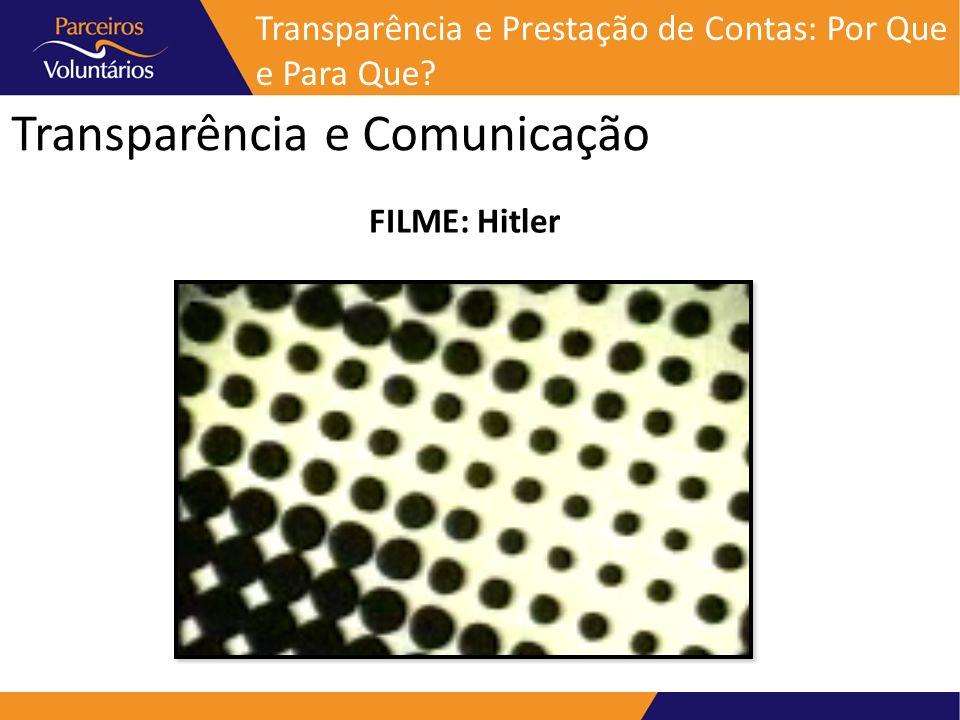 Transparência e Comunicação FILME: Hitler Transparência e Prestação de Contas: Por Que e Para Que?