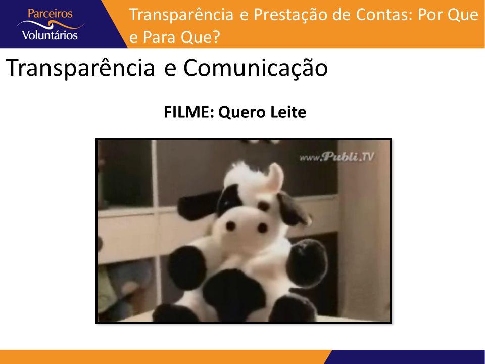 Transparência e Comunicação FILME: Quero Leite Transparência e Prestação de Contas: Por Que e Para Que?