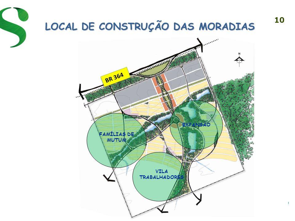 10 LOCAL DE CONSTRUÇÃO DAS MORADIAS FAMÍLIAS DE MUTUM EXPANSÃO BR 364 VILA TRABALHADORES