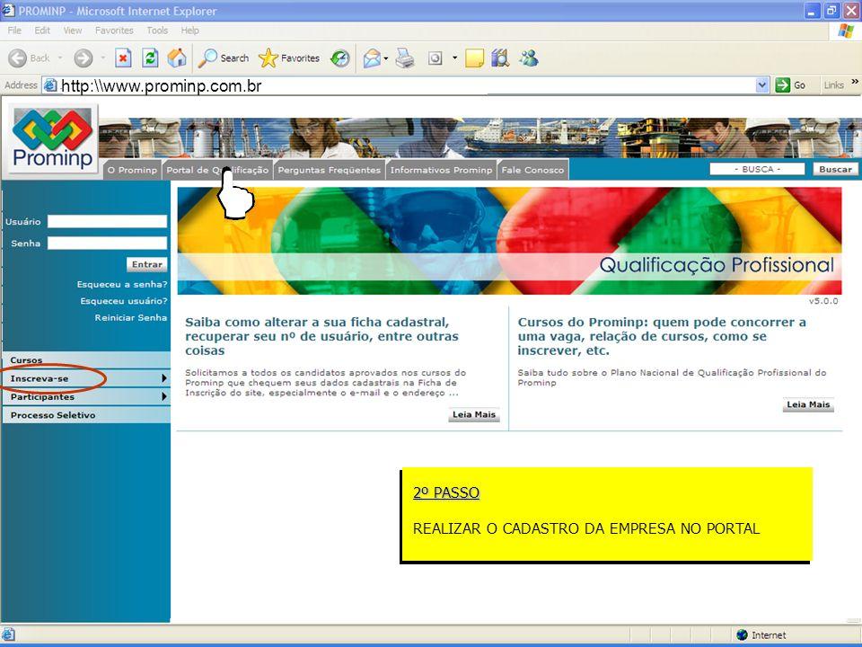 Portal de Emprego do Prominp http:\\www.prominp.com.br 2º PASSO REALIZAR O CADASTRO DA EMPRESA NO PORTAL