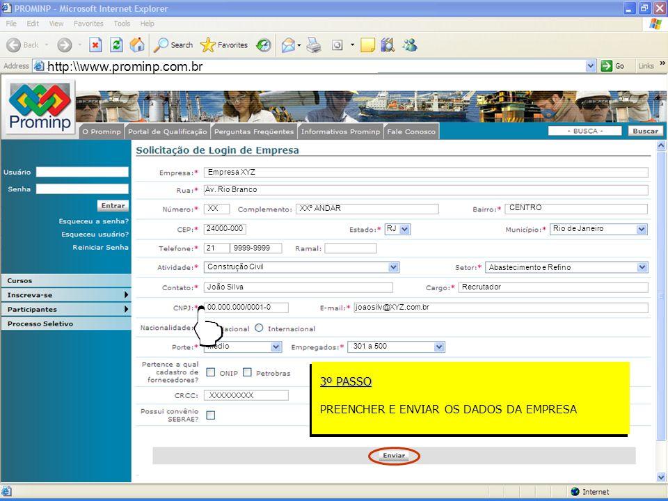 Portal de Emprego do Prominp http:\\www.prominp.com.br Empresa XYZ Av. Rio Branco XXº ANDAR XX CENTRO 24000-000RJRio de Janeiro Abastecimento e Refino