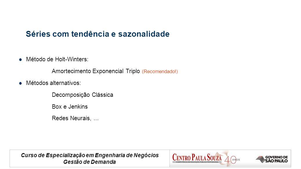 Curso de Especialização em Engenharia de Negócios Gestão de Demanda Séries com tendência e sazonalidade Método de Holt-Winters: Amortecimento Exponenc