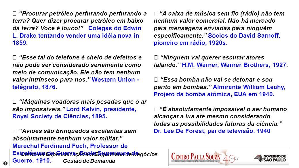 Curso de Especialização em Engenharia de Negócios Gestão de Demanda Revisão de conceitos 6.