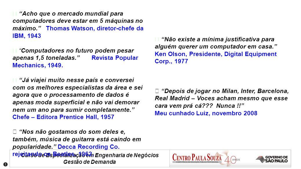 Curso de Especialização em Engenharia de Negócios Gestão de Demanda Revisão de conceitos 7.