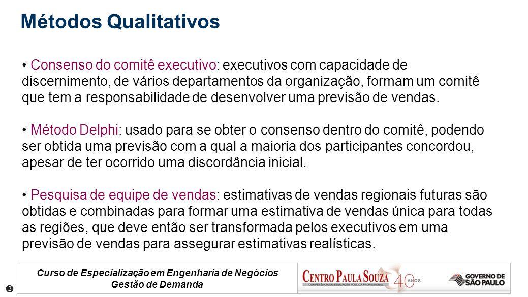 Curso de Especialização em Engenharia de Negócios Gestão de Demanda Consenso do comitê executivo: executivos com capacidade de discernimento, de vário