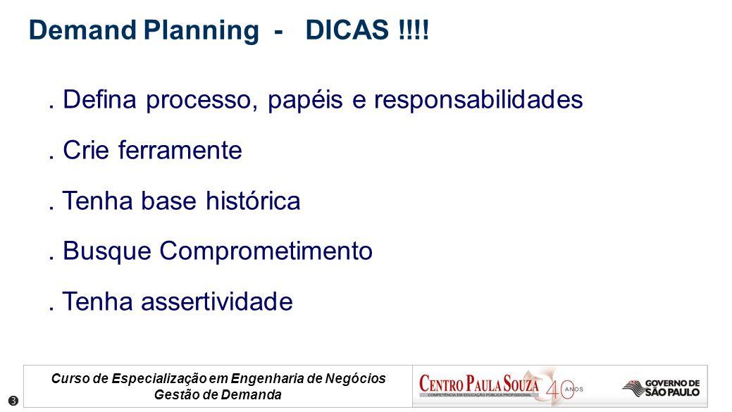 Curso de Especialização em Engenharia de Negócios Gestão de Demanda. Defina processo, papéis e responsabilidades. Crie ferramente. Tenha base históric