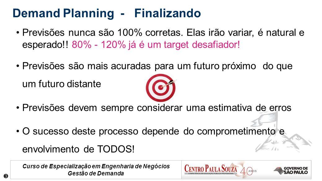 Curso de Especialização em Engenharia de Negócios Gestão de Demanda Previsões nunca são 100% corretas. Elas irão variar, é natural e esperado!! 80% -