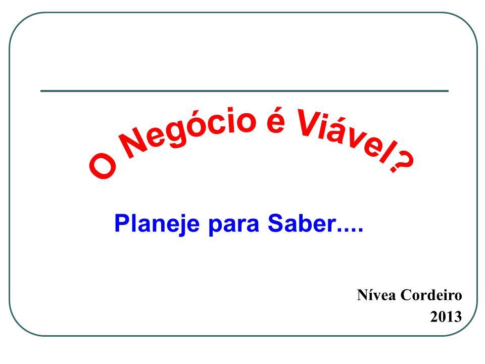 Planeje para Saber.... Nívea Cordeiro 2013