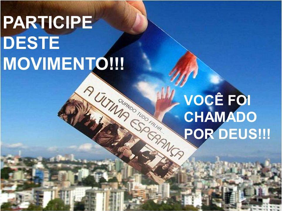 PARTICIPE DESTE MOVIMENTO!!! VOCÊ FOI CHAMADO POR DEUS!!!
