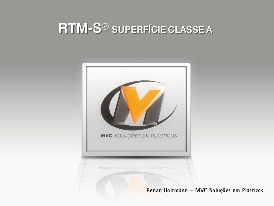 RTM-S SUPERFÍCIE CLASSE A Renan Holzmann – MVC Soluções em Plásticos
