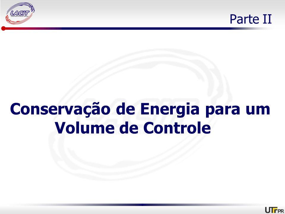 Conservação de Energia para um Volume de Controle Parte II
