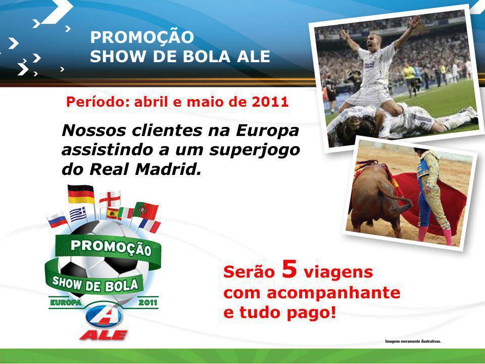 PROMOÇÃO SHOW DE BOLA ALE Nossos clientes na Europa assistindo a um superjogo do Real Madrid. Serão 5 viagens com acompanhante e tudo pago! Período: a