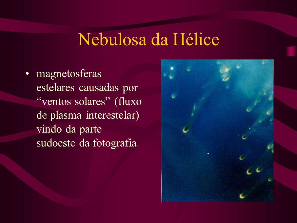 Nebulosa da Hélice magnetosferas estelares causadas por ventos solares (fluxo de plasma interestelar) vindo da parte sudoeste da fotografia