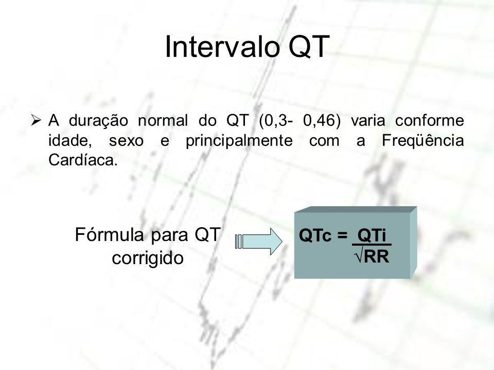 QTc = QTi RR Intervalo QT A duração normal do QT (0,3- 0,46) varia conforme idade, sexo e principalmente com a Freqüência Cardíaca. Fórmula para QT co