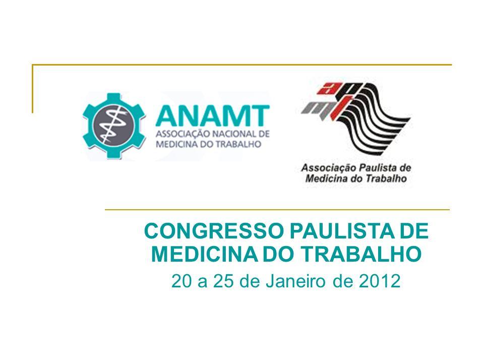 CONGRESSO PAULISTA DE MEDICINA DO TRABALHO 20 a 25 de Janeiro de 2012