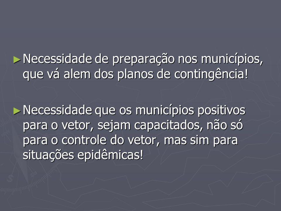 Necessidade de preparação nos municípios, que vá alem dos planos de contingência! Necessidade de preparação nos municípios, que vá alem dos planos de