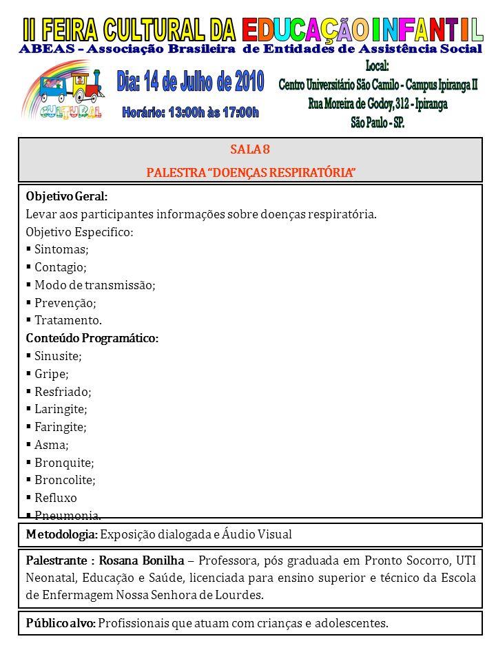 Palestrante : Rosana Bonilha – Professora, pós graduada em Pronto Socorro, UTI Neonatal, Educação e Saúde, licenciada para ensino superior e técnico d
