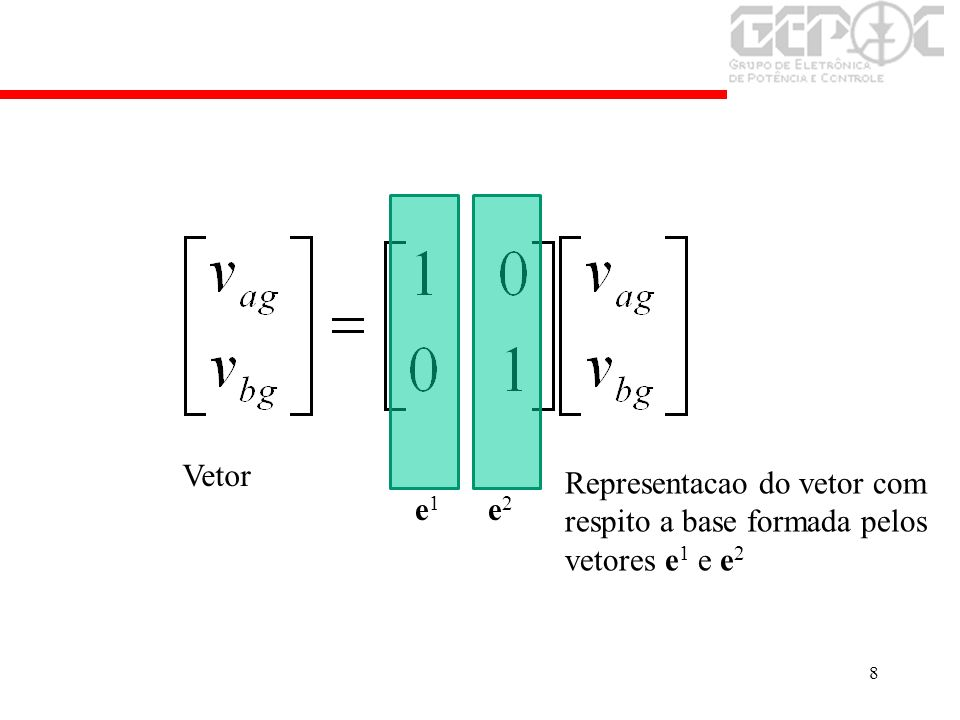8 Vetor Representacao do vetor com respito a base formada pelos vetores e 1 e e 2 e 1 e 2