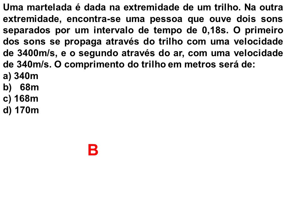 (FATEC) Dois móveis M e N partem de um mesmo ponto e percorrem a mesma trajetória.