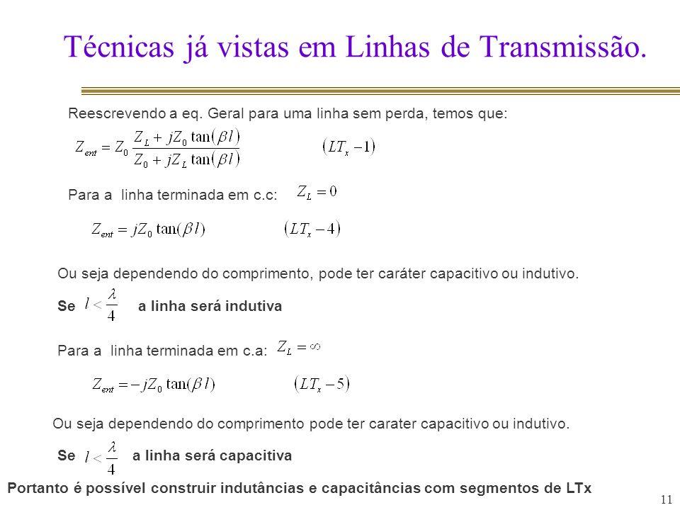 Técnicas já vistas em Linhas de Transmissão. 11 Reescrevendo a eq.