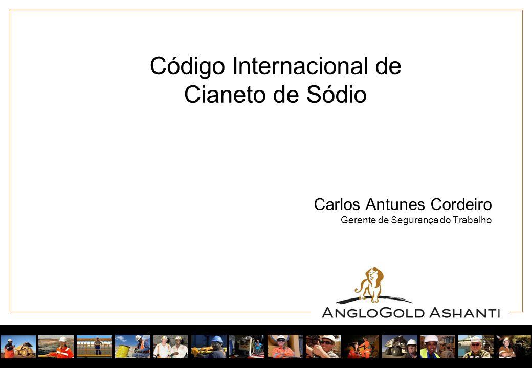 Código Internacional de Cianeto de Sódio Carlos Antunes Cordeiro Gerente de Segurança do Trabalho