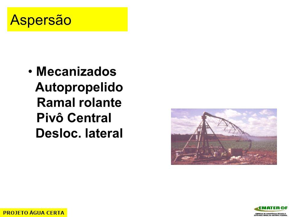 Mecanizados Autopropelido Ramal rolante Pivô Central Desloc. lateral Aspersão PROJETO ÁGUA CERTA