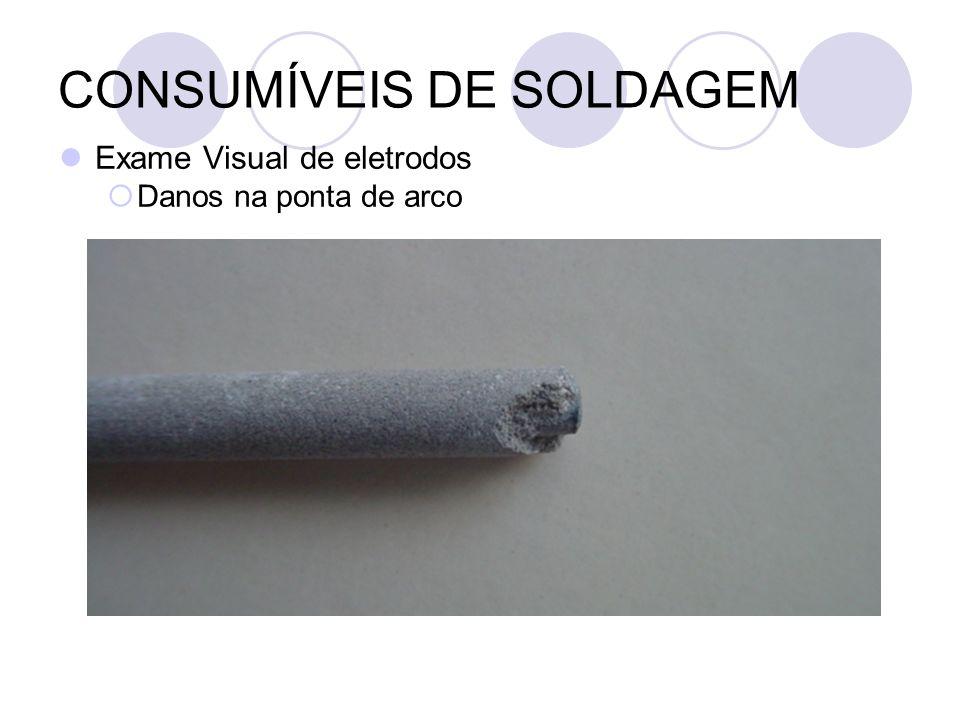 CONSUMÍVEIS DE SOLDAGEM Exame Visual de eletrodos Danos na ponta de arco