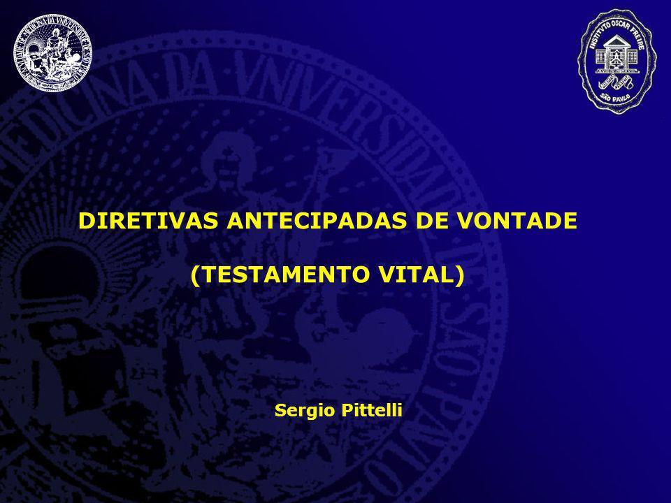 Sergio Pittelli DIRETIVAS ANTECIPADAS DE VONTADE (TESTAMENTO VITAL)