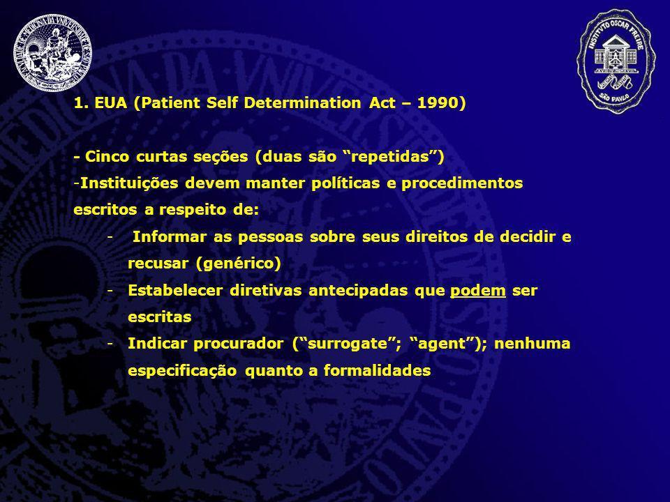 1. EUA (Patient Self Determination Act – 1990) - Cinco curtas seções (duas são repetidas) -Instituições devem manter políticas e procedimentos escrito