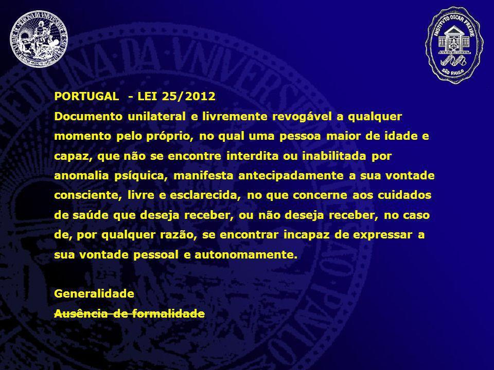 PORTUGAL - LEI 25/2012 Documento unilateral e livremente revogável a qualquer momento pelo próprio, no qual uma pessoa maior de idade e capaz, que não