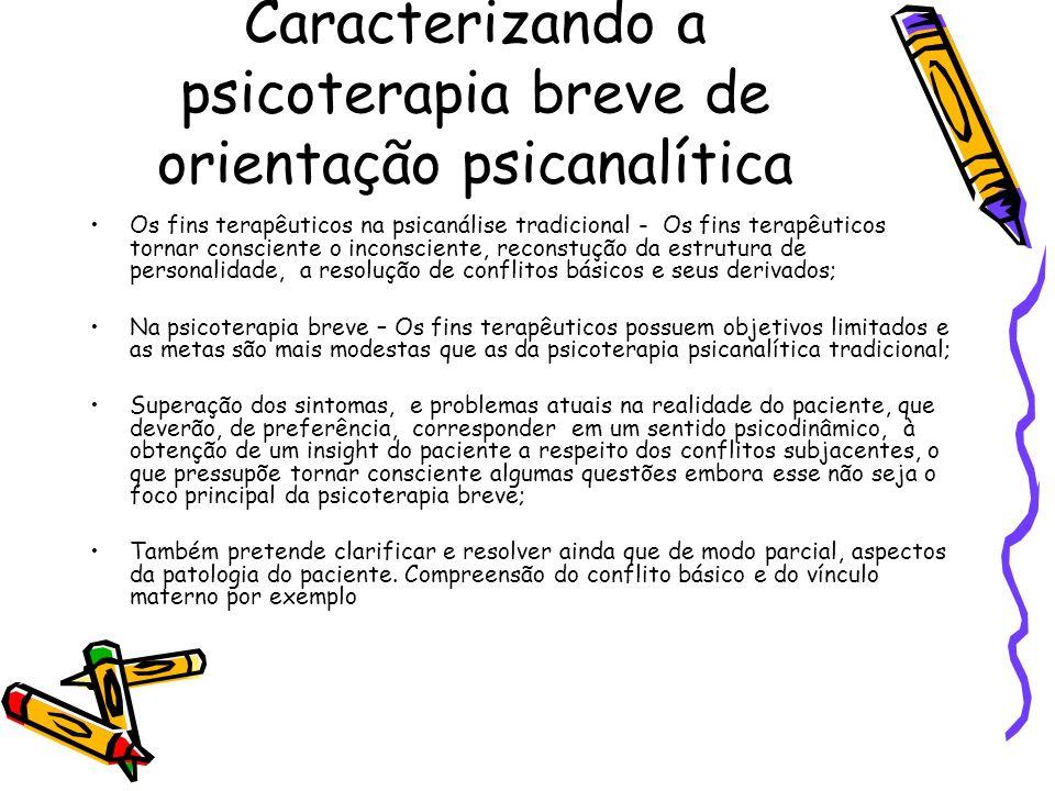 Caracterizando a psicoterapia breve de orientação psicanalítica Os fins terapêuticos na psicanálise tradicional - Os fins terapêuticos tornar conscien