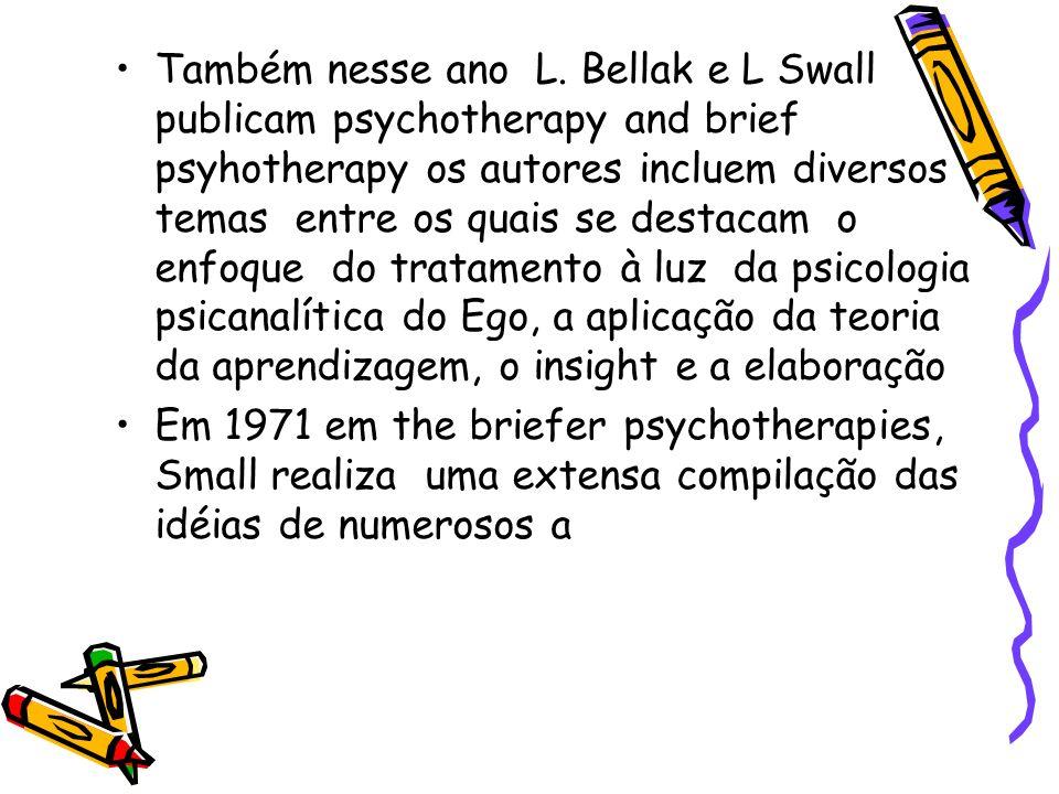 Também nesse ano L. Bellak e L Swall publicam psychotherapy and brief psyhotherapy os autores incluem diversos temas entre os quais se destacam o enfo