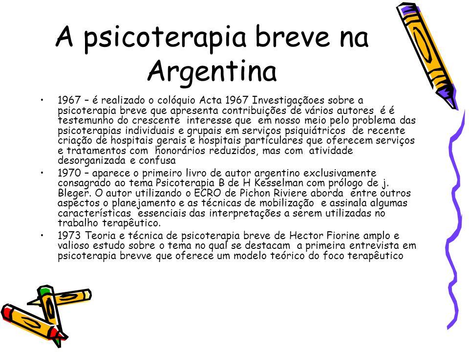 A psicoterapia breve na Argentina 1967 – é realizado o colóquio Acta 1967 Investigaçãoes sobre a psicoterapia breve que apresenta contribuições de vár