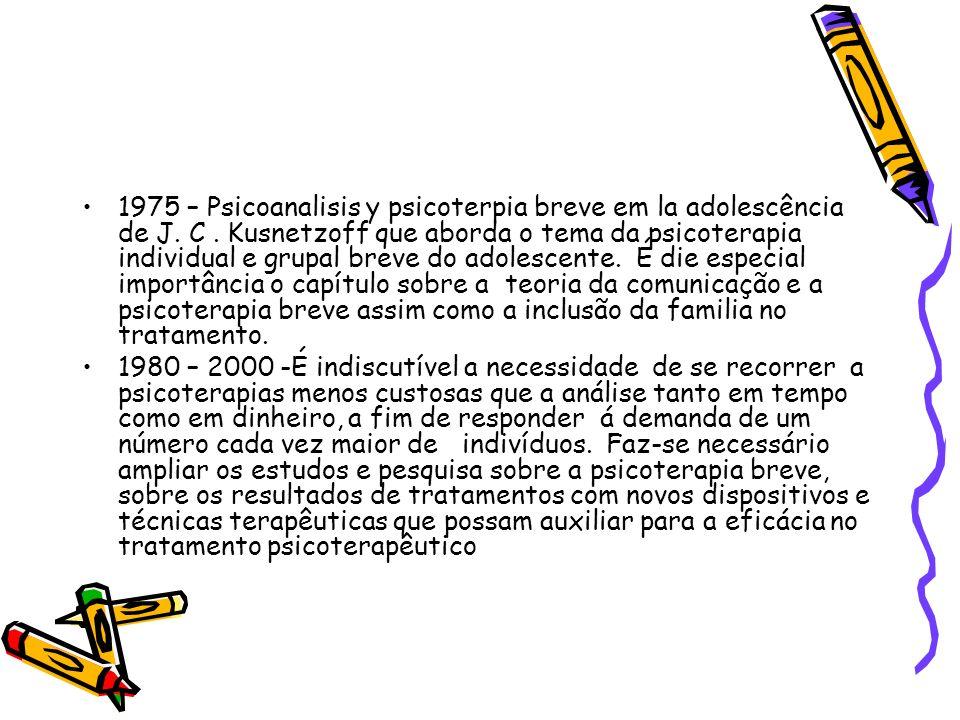 1975 – Psicoanalisis y psicoterpia breve em la adolescência de J. C. Kusnetzoff que aborda o tema da psicoterapia individual e grupal breve do adolesc