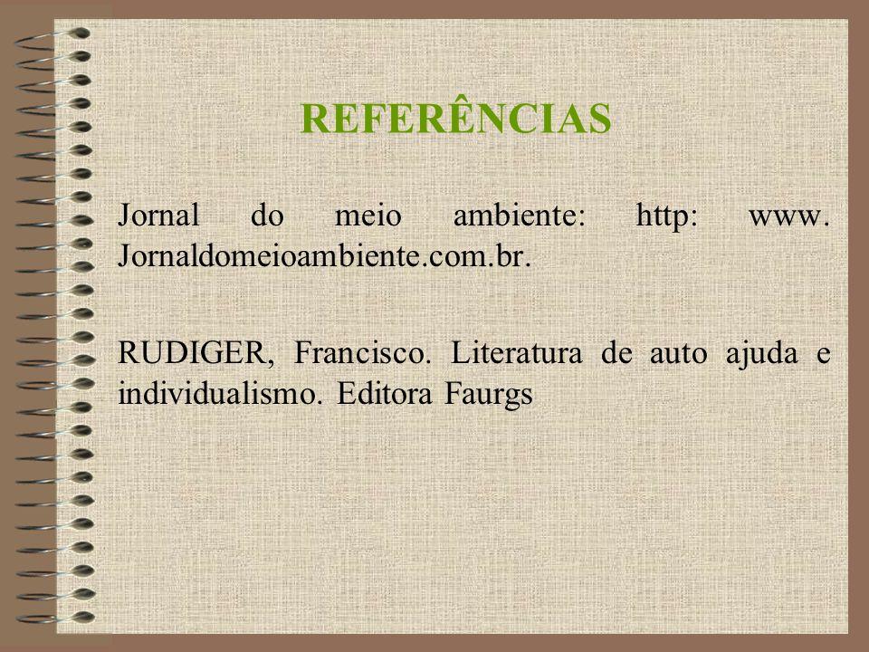 REFERÊNCIAS Jornal do meio ambiente: http: www. Jornaldomeioambiente.com.br.