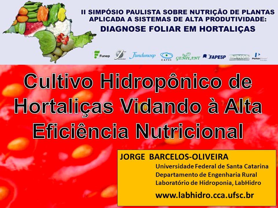 JORGE BARCELOS-OLIVEIRA Universidade Federal de Santa Catarina Departamento de Engenharia Rural Laboratório de Hidroponia, LabHidro www.labhidro.cca.u