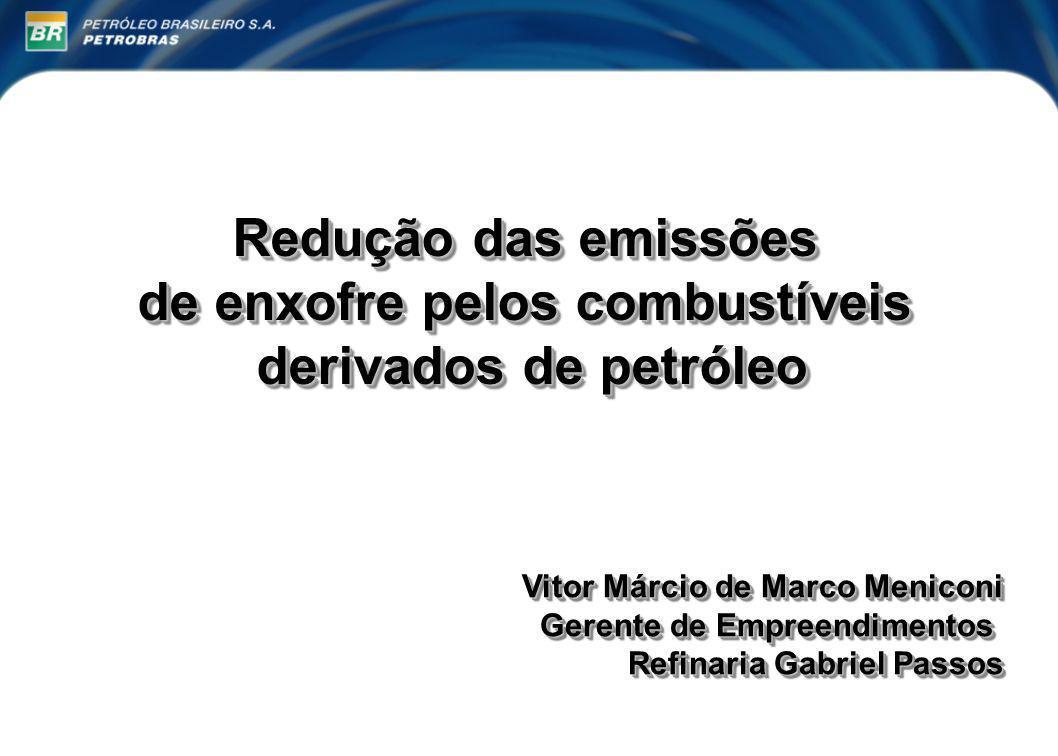 Redução das emissões de enxofre pelos combustíveis derivados de petróleo derivados de petróleo Redução das emissões de enxofre pelos combustíveis deri