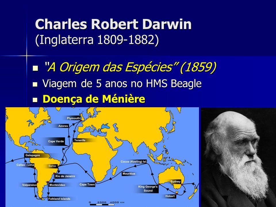 Charles Robert Darwin (Inglaterra 1809-1882) A Origem das Espécies (1859)A Origem das Espécies (1859) Viagem de 5 anos no HMS Beagle Viagem de 5 anos