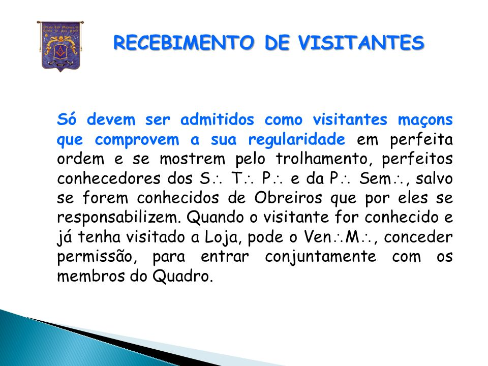 ENTRADA DE RETARDATÁRIOS O Ven M poderá, em circunstâncias excepcionais, dispensar o cumprimento desta formalidade.