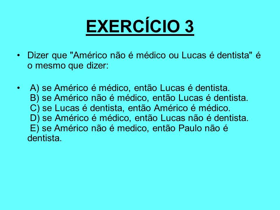 EXERCÍCIO 3 Dizer que