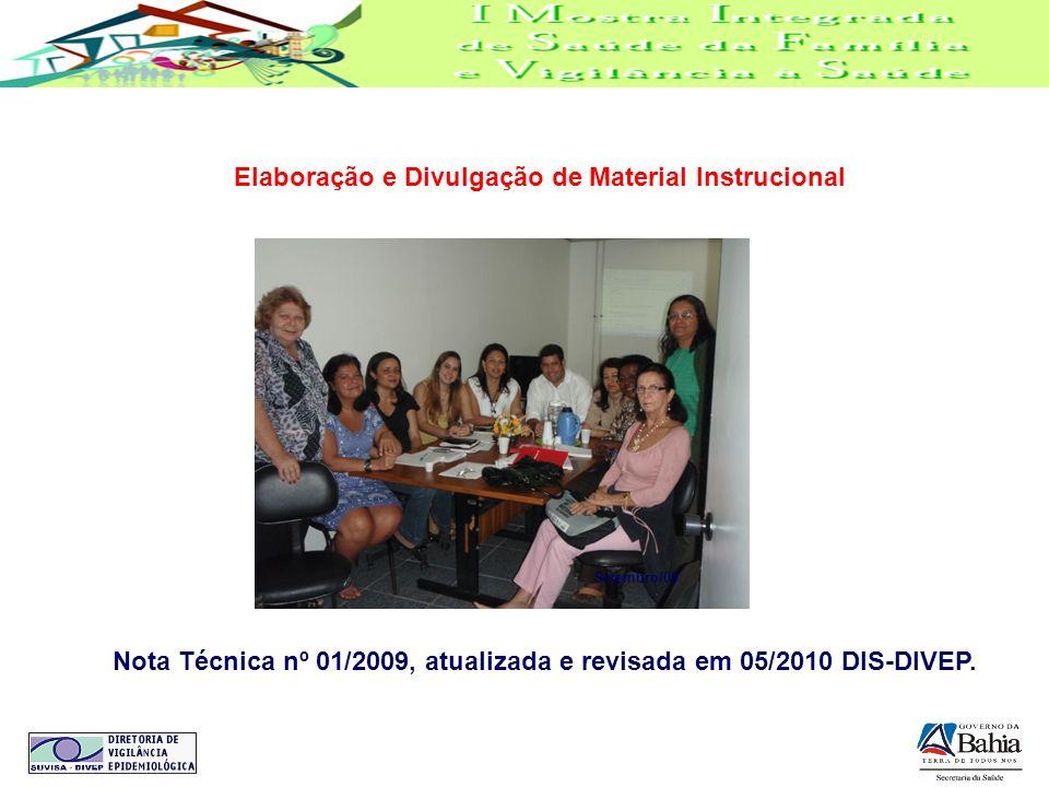 Nota Técnica nº 01/2009, atualizada e revisada em 05/2010 DIS-DIVEP. Setembro/09 Elaboração e Divulgação de Material Instrucional