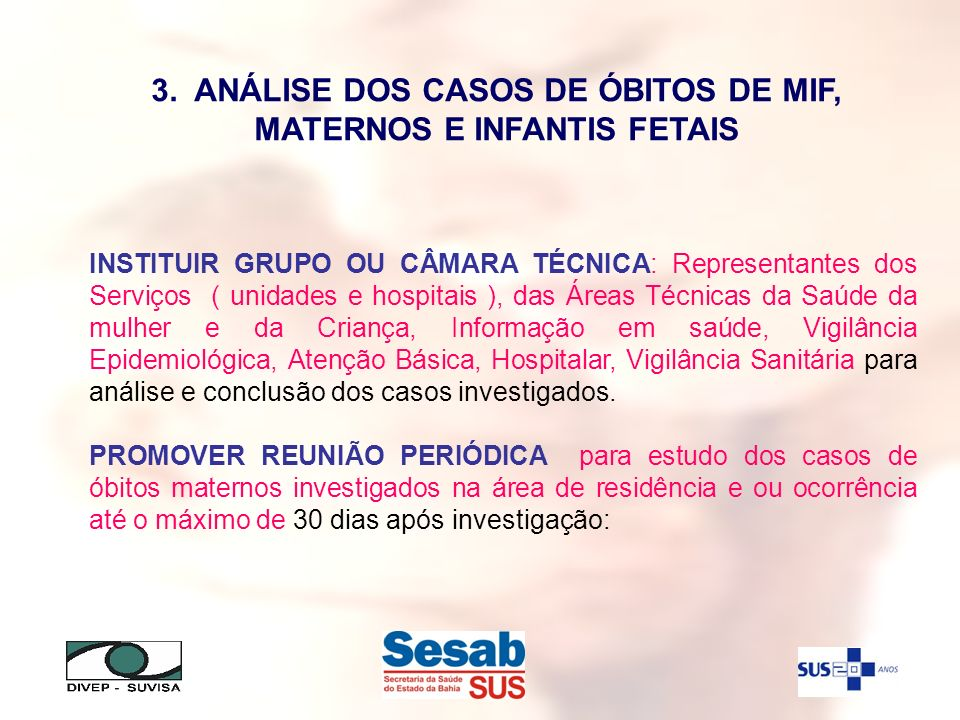 INSTITUIR GRUPO OU CÂMARA TÉCNICA: Representantes dos Serviços ( unidades e hospitais ), das Áreas Técnicas da Saúde da mulher e da Criança, Informaçã