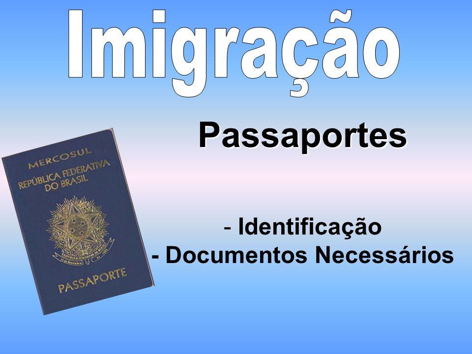 Passaportes - Identificação - Documentos Necessários