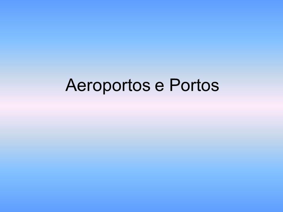 Aeroportos e Portos