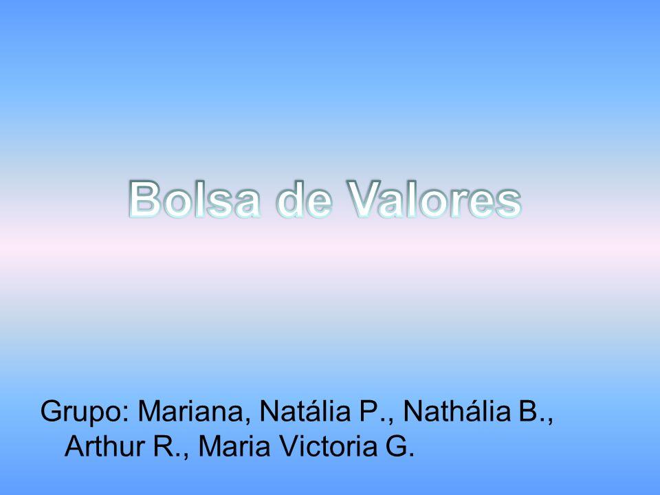 Grupo: Mariana, Natália P., Nathália B., Arthur R., Maria Victoria G.