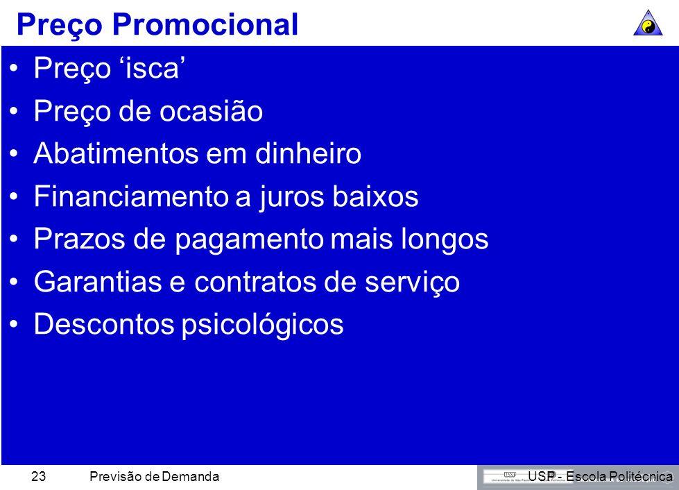 USP - Escola PolitécnicaPrevisão de Demanda22 Algumas Importantes Definições de Preço Utilidade: O atributo que faz com que o produto seja capaz de sa