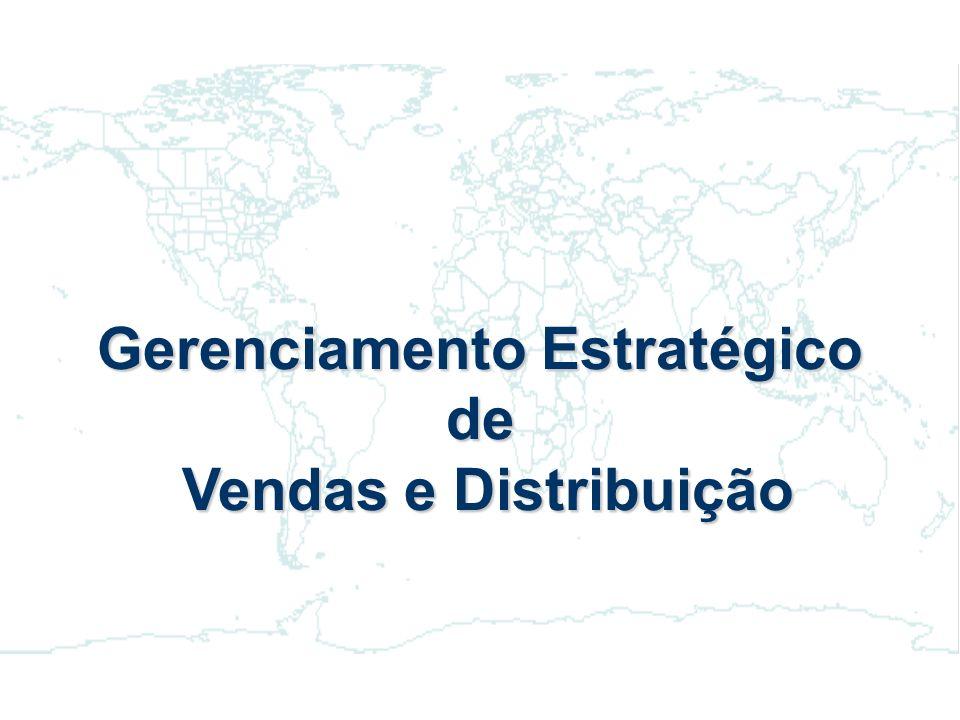 Gerenciamento Estratégico de Vendas e Distribuição Vendas e Distribuição