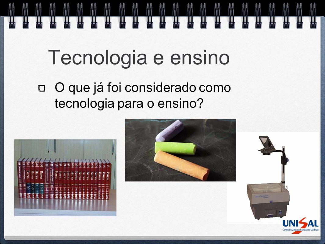 Tecnologia, aprendizagem e aproximação Tecnologia tem relação com a aprendizagem.